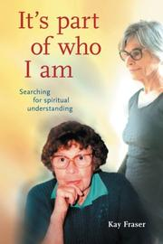It's Part of Who I Am by Kay Fraser