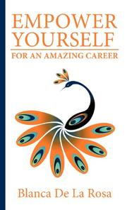 EMPOWER YOURSELF FOR AN AMAZING CAREER by Blanca  De La Rosa