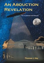 AN ABDUCTION REVELATION by Thomas L. Hay