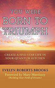 YOU WERE BORN TO TRIUMPH by Evelyn Roberts Brooks