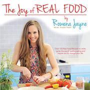 THE JOY OF REAL FOOD by Rowena Jayne