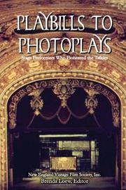 PLAYBILLS TO PHOTOPLAYS by Brenda Loew
