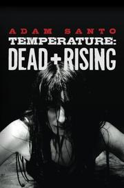 Temperature: Dead + Rising by Adam Santo