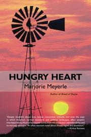 HUNGRY HEART by Marjorie Meyerle