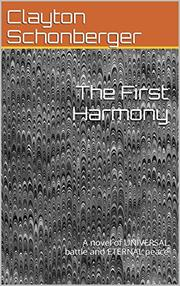 THE FIRST HARMONY by Clayton J. Schonberger
