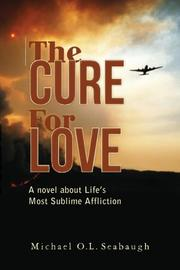 The Cure for Love by Michael O.L. Seabaugh