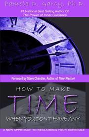 HOW TO MAKE TIME WHEN YOU DON'T HAVE ANY by Pamela D. Garcy