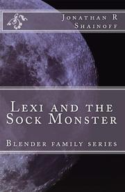LEXI AND THE SOCK MONSTER by Jonathan R. Shainoff