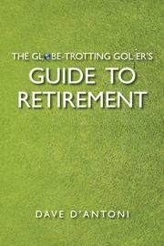 Cover art for THE GLOBE-TROTTING GOLFER'S GUIDE TO RETIREMENT