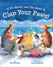 IF IT'S SNOWY AND YOU KNOW IT, CLAP YOUR PAWS! by Kim Norman