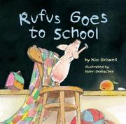 RUFUS GOES TO SCHOOL by Kim T. Griswell