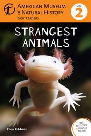 STRANGEST ANIMALS by Thea Feldman
