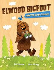 ELWOOD BIGFOOT by Jill Esbaum