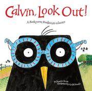 CALVIN, LOOK OUT! by Jennifer Berne