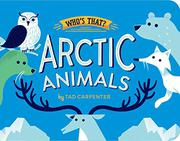 ARCTIC ANIMALS by Tad Carpenter