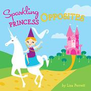 SPARKLING PRINCESS OPPOSITES by Lisa Perrett