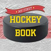 MY FIRST HOCKEY BOOK by Sterling Publishing