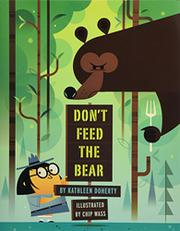 DON'T FEED THE BEAR by Kathleen  Doherty