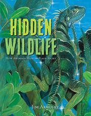 HIDDEN WILDLIFE by Jim Arnosky