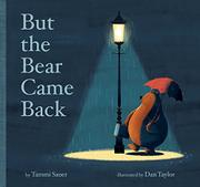BUT THE BEAR CAME BACK by Tammi Sauer