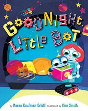 GOODNIGHT, LITTLE BOT by Karen Kaufman Orloff