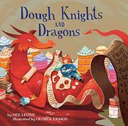 DOUGH KNIGHTS AND DRAGONS by Dee  Leone