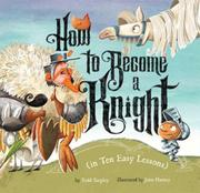 HOW TO BECOME A KNIGHT (IN TEN EASY LESSONS) by Todd Tarpley
