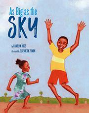 AS BIG AS THE SKY by Carolyn Rose
