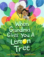 WHEN GRANDMA GIVES YOU A LEMON TREE by Jamie L.B. Deenihan
