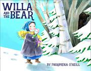 WILLA AND THE BEAR by Philomena O'Neill