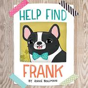 HELP FIND FRANK by Anne Bollman