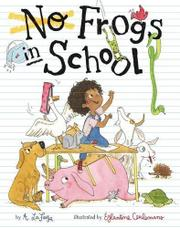 NO FROGS IN SCHOOL by A. LaFaye