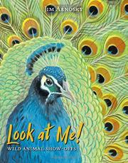 LOOK AT ME! by Jim Arnosky