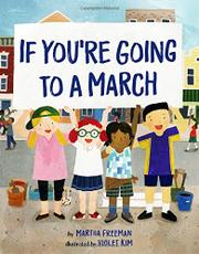 IF YOU'RE GOING TO A MARCH by Martha Freeman