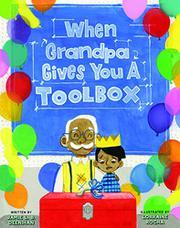 WHEN GRANDPA GIVES YOU A TOOLBOX by Jamie L.B. Deenihan