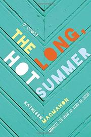 THE LONG, HOT SUMMER by Kathleen MacMahon