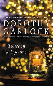TWICE IN A LIFETIME by Dorothy Garlock