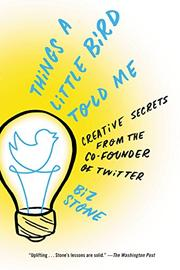 THINGS A LITTLE BIRD TOLD ME by Biz Stone