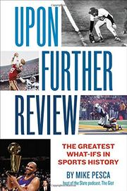 UPON FURTHER REVIEW by Mike Pesca