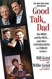 GOOD TALK, DAD by Bill Geist