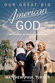 OUR GREAT BIG AMERICAN GOD by Matthew Paul Turner