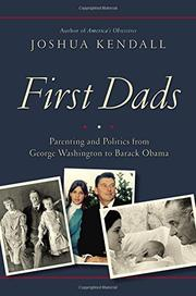 FIRST DADS by Joshua Kendall