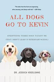ALL DOGS GO TO KEVIN by Jessica Vogelsang