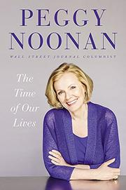 THE TIME OF OUR LIVES by Peggy Noonan