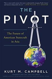 THE PIVOT by Kurt M. Campbell