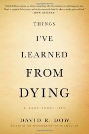 THINGS I'VE LEARNED FROM DYING by David R. Dow