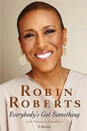 EVERYBODY'S GOT SOMETHING by Robin Roberts