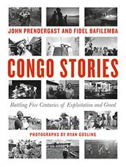CONGO STORIES by John Prendergast