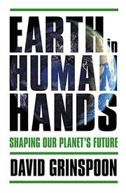 EARTH IN HUMAN HANDS by David Grinspoon