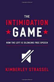 THE INTIMIDATION GAME by Kimberley Strassel